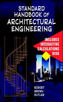 Standard Handbook of Architectural Engineering [With Interactive Calculations] 9780079136923