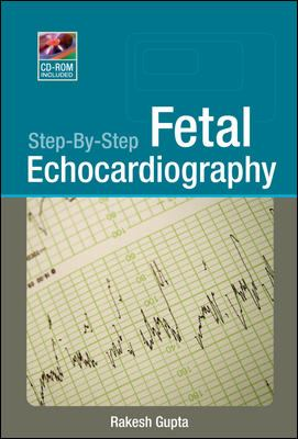 Step-By-Step Fetal Echocardiography 9780071601849