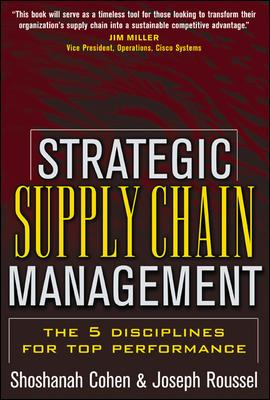 Strategic Supply Chain Management: The Five Disciplines for Top Performance 9780071432177