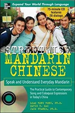 Streetwise Mandarin Chinese: Speak and Understand Everyday Mandarin [With 80 Minute MP3 Disc Features 30 Dialogues] 9780071474894
