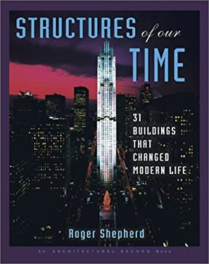 Structures of Our Time: 31 Buildings That Changed Modern Life 9780071369695