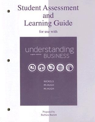 Student Assessment and Learning Guide for Use with Understanding Business 9780073106045