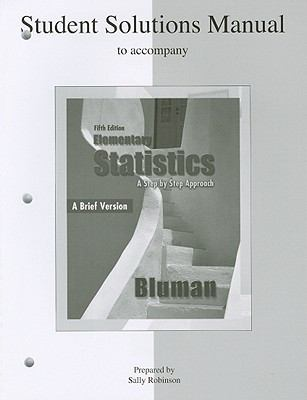 Student Solutions Manual to Accompany Elementary Statistics, a Brief Version: A Step by Step Approach 9780073357331