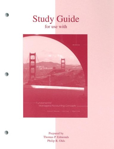 Study Guide for Use with Fundamental Managerial Accounting Concepts 4th Edition 9780073220871
