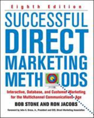 Successful Direct Marketing Methods: Interactive, Database, and Customer-Based Marketing for Digital Age 9780071458290