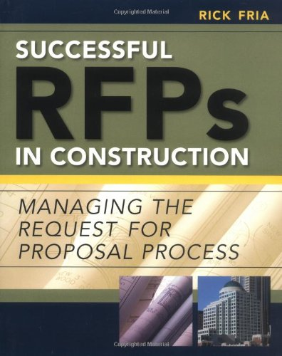 Successful RFPs in Construction: Managing the Request for Proposal Process 9780071449090