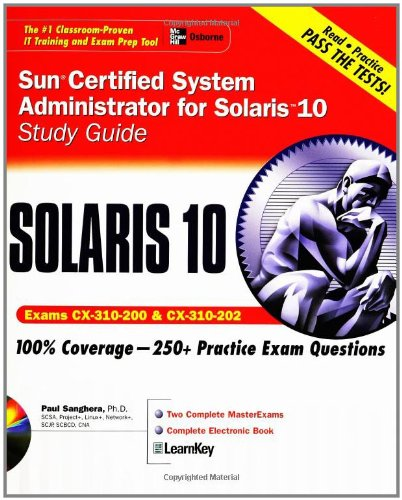 Sun Certified System Administrator for Solaris 10 Study Guide: Exams CX-310-200 and CX-310-202 [With CDROM] 9780072229592