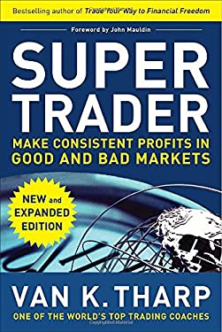 Super Trader: Make Consistent Profits in Good and Bad Markets 9780071749084