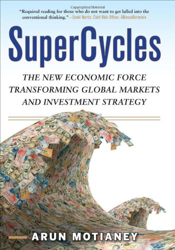 SuperCycles: The New Economic Force Transforming Global Markets and Investment Strategy 9780071637374