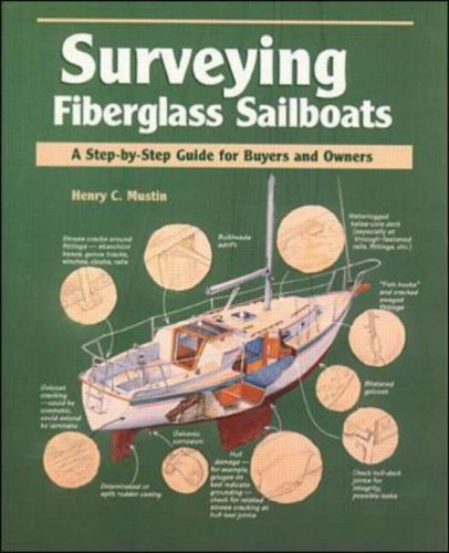 Surveying Fiberglass Sailboats: A Step-By-Step Guide for Buyers and Owners 9780070442481