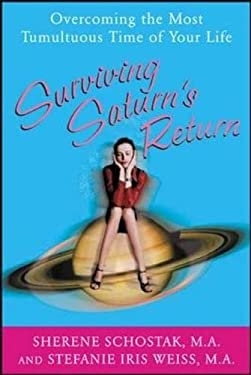 Surviving Saturn's Return: Overcoming the Most Tumultuous Time of Your Life 9780071421966