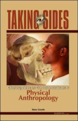 Taking Sides: Clashing Views on Controversial Issues in Physical Anthropology 9780073136677