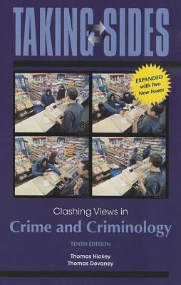Taking Sides: Clashing Views in Crime and Criminology, Expanded 9780078050374