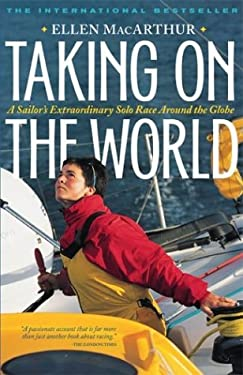 Taking on the World: A Sailor's Extraordinary Solo Race Around the Globe 9780071435444