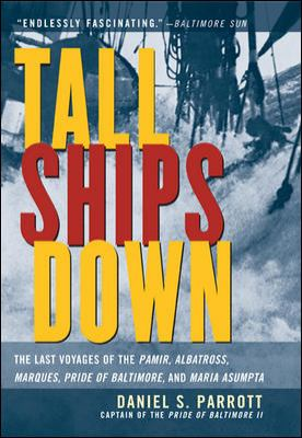 Tall Ships Down: The Last Voyages of the Pamir, Albatross, Marques, Pride of Baltimore, and Maria Asumpta 9780071435451
