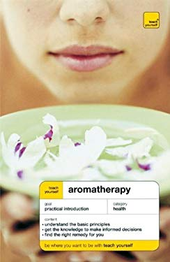 Teach Yourself Aromatherary 9780071466127