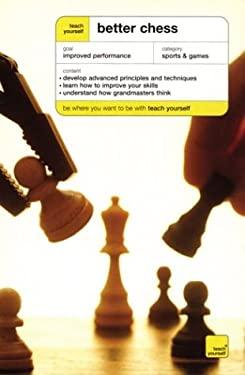Teach Yourself Better Chess 9780071419703