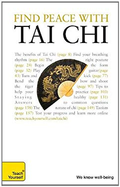 Teach Yourself Find Peace with Tai Chi 9780071664981