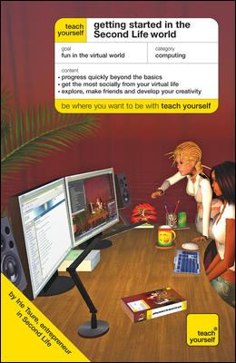 Teach Yourself Getting Started in the Second Life World 9780071602556