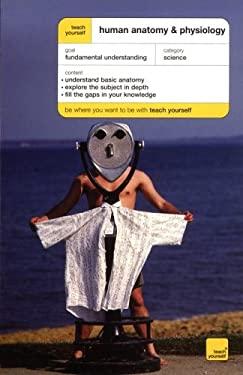 Teach Yourself Human Anatomy and Physiology 9780071429801