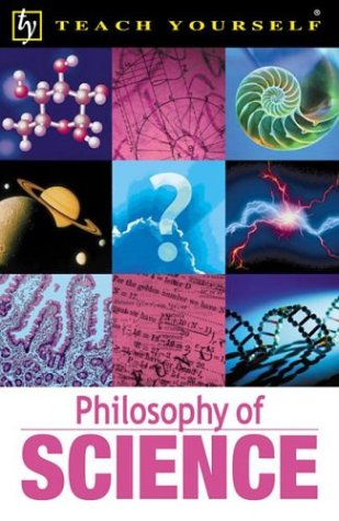 Teach Yourself Philosophy of Science 9780071384445