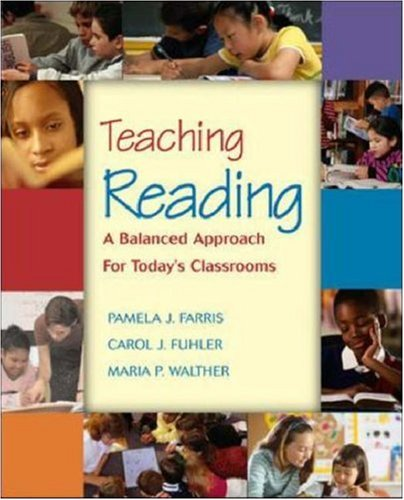Teaching Reading: A Balanced Approach for Today's Classrooms 9780072554205