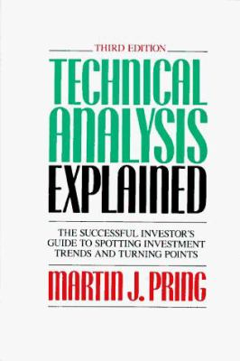 Technical Analysis Explained: The Successful Investor's Guide to Spotting Investment Trends and Turning Points 9780070510425