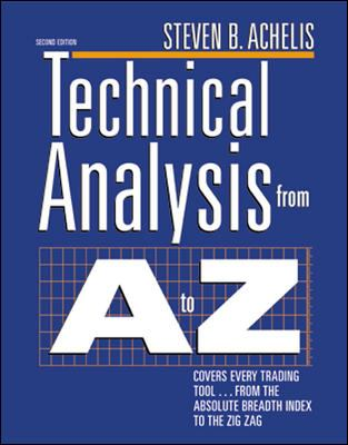 Technical Analysis from A to Z: Covers Every Trading Tool...from the Absolute Breadth Index to the Zig Zag 9780071363488