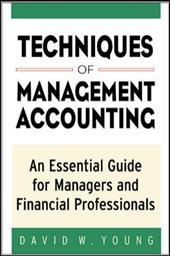 Techniques of Management Accounting: An Essential Guide for Managers and Financial Professionals