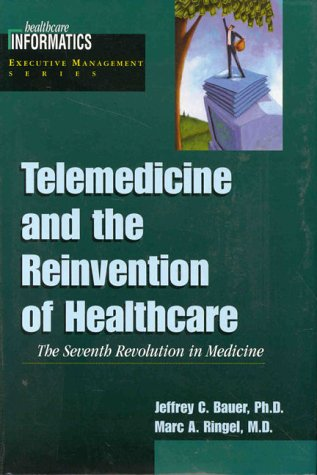 Telemedicine and the Reinvention of Healthcare: The Seventh Revolution in Medicine 9780071346306