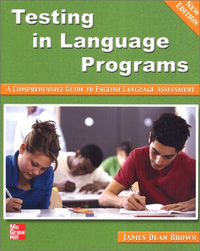 Testing in Language Programs: A Comprehensive Guide to English Language Assessement 9780072948363