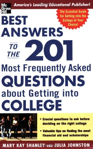 The 201 Most Frequently Asked Questions about Getting Into Coll Ege 9780071432115