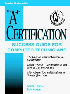 The A+ Certification Success Guide 9780070485952