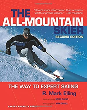 The All-Mountain Skier: The Way to Expert Skiing 9780071408417