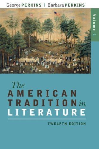 The American Tradition in Literature, Volume 1 - 12th Edition