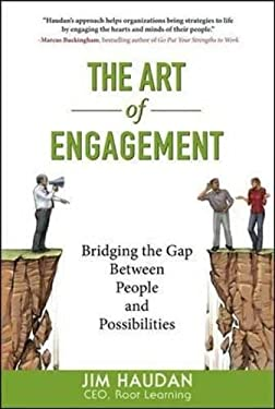 The Art of Engagement: Bridging the Gap Between People and Possibilities 9780071544856