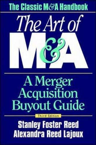 The Art of M&A: A Merger Acquisition Buyout Guide 9780070526600