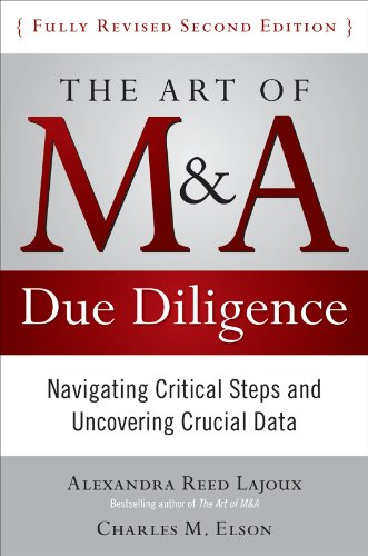 The Art of M&A Due Diligence: Navigating Critical Steps and Uncovering Crucial Data 9780071629362