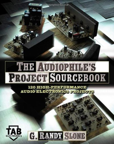 The Audiophile's Project Sourcebook: 120 High-Performance Audio Electronics Projects 9780071379298