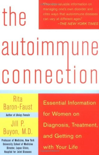 The Autoimmune Connection: Essential Information for Women on Diagnosis, Treatment, and Getting on with Your Life 9780071433150