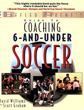 The Baffled Parent's Guide to Coaching 6-And-Under Soccer 9780071456289