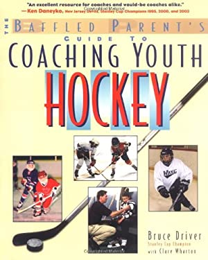The Baffled Parent's Guide to Coaching Youth Hockey 9780071430111