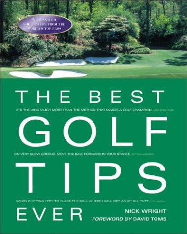 The Best Golf Tips Ever: Guaranteed Shot-Savers from the World's Top Pros 9780071418188
