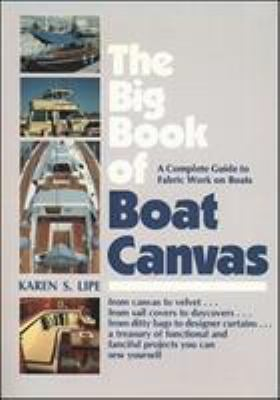 The Big Book of Boat Canvas: A Complete Guide to Fabric Work on Boats 9780070380004