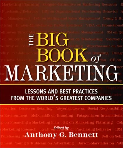 The Big Book of Marketing: Lessons and Best Practices from the World's Greatest Companies 9780071621250