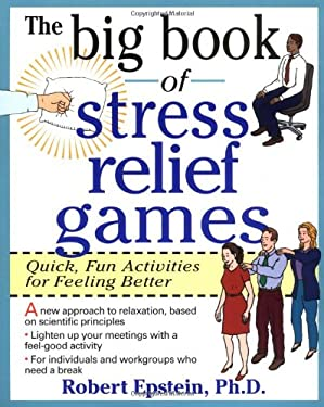 The Big Book of Stress Relief Games: Quick, Fun Activities for Feeling Better 9780070218666