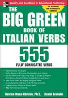 The Big Green Book of Italian Verbs: 555 Fully Conjugated Verbs 9780071431217