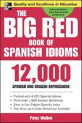 The Big Red Book of Spanish Idioms: 12,000 Spanish and English Expressions 9780071433020