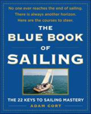 The Blue Book of Sailing: The 22 Keys to Sailing Mastery 9780071547994