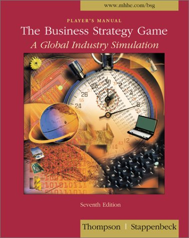 The Business Strategy Game: A Global Industry Simulation, 7th edition (Player's Manual) 9780072472141